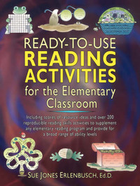 Ready-to-Use Reading Activities for the Elementary Classroom by Sue Jones Erlenbusch
