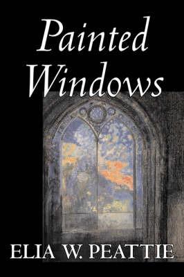 Painted Windows by Elia W Peattie image