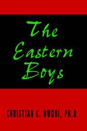 The Eastern Boys by CHRISTIAN, C. NWOBI