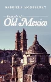 Legends of Old Mexico by Gabriela Monserrat image