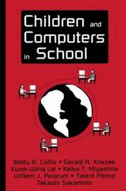 Children and Computers in School by Betty A. Collis