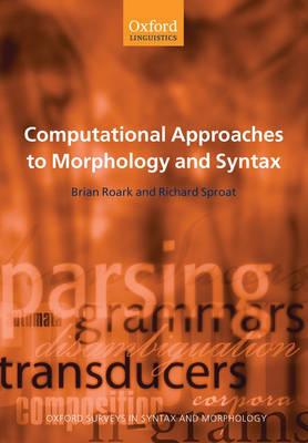 Computational Approaches to Morphology and Syntax by Brian Roark