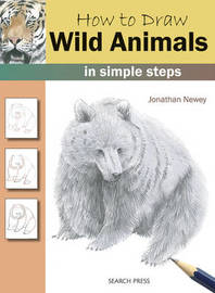 How to Draw: Wild Animals by Jonathan Newey