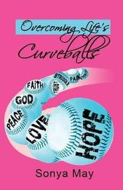 Overcoming Life's Curveballs by Sonya May