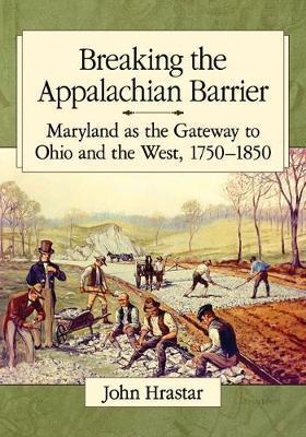 Breaking the Appalachian Barrier by John Hrastar