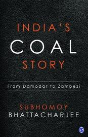 India's Coal Story by Subhomoy Bhattacharjee