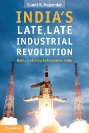 India's Late, Late Industrial Revolution by Sumit K. Majumdar