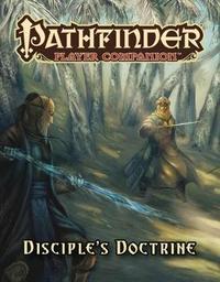 Pathfinder Player Companion: Disciple's Doctrine by Paizo Staff