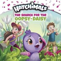 The Search for the Oopsy-Daisy by Mickie Matheis