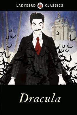 Ladybird Classics: Dracula by Bram Stoker