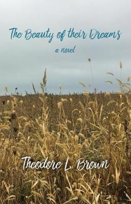 The Beauty of Their Dreams by Theodore L. Brown image