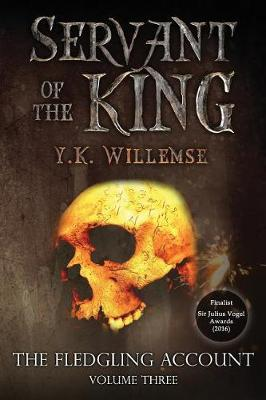 Servant of the King by Y K Willemse