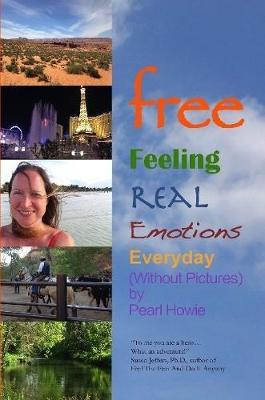Free - Feeling Real Emotions Everyday (Without Pictures) by Pearl Howie image