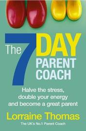 The 7 Day Parent Coach by Lorraine Thomas image