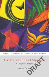 The Constitution of Myanmar by Melissa Crouch