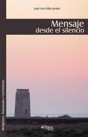 Mensaje Desde El Silencio by Jose, Luis Villar Jurado image
