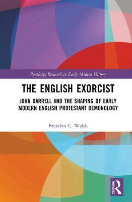 The English Exorcist by Brendan C. Walsh