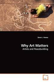 Why Art Matters by Dena L. Hawes image