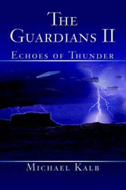 The Guardians II: Echoes of Thunder by Michael Kalb image