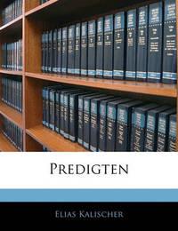 Predigten by Elias Kalischer