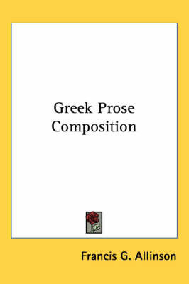 Greek Prose Composition by Francis G. Allinson