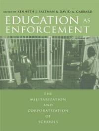 Education as Enforcement: The Militarization and Corporation of Schools image