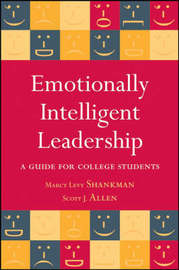 Emotionally Intelligent Leadership: A Guide for College Students by Marcy L. Shankman