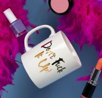 Don't F*ck It Up - Ru Paul Tribute Mug