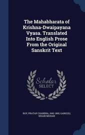 The Mahabharata of Krishna-Dwaipayana Vyasa. Translated Into English Prose from the Original Sanskrit Text by Pratap Chandra Roy