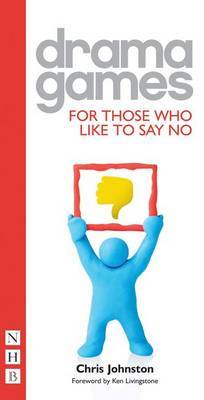 Drama Games for Those Who Like to Say 'No' by Chris Johnston image