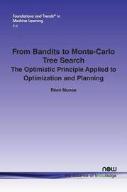 From Bandits to Monte-Carlo Tree Search by Remi Munos