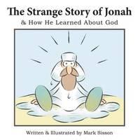 The Strange Story of Jonah by Mark Sisson