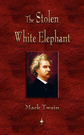 The Stolen White Elephant by Mark Twain )