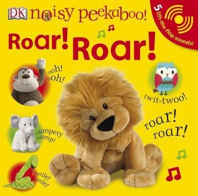 Noisy Peekaboo! Roar! Roar! by DK