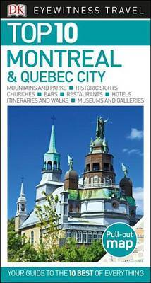 Top 10 Montreal and Quebec City by DK Travel