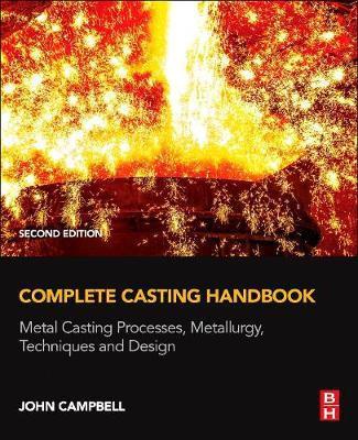 Complete Casting Handbook by John Campbell
