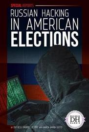 Russian Hacking in American Elections by Duchess Harris