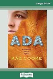 Ada (16pt Large Print Edition) by Kaz Cooke image