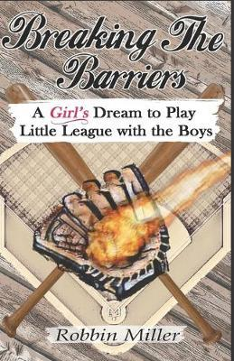 Breaking the Barriers by Robbin Miller