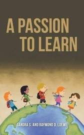 A Passion to Learn by Sandra S