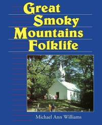 Great Smoky Mountains Folklife by Michael Ann Williams image