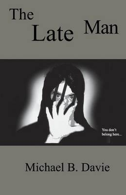 The Late Man by Michael B Davie