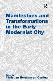 Manifestoes and Transformations in the Early Modernist City by Christian Hermansen Cordua image