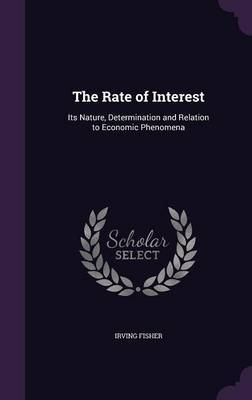 The Rate of Interest by Irving Fisher image