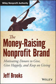 The Money-raising Nonprofit Brand by Jeff Brooks
