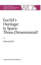Euclid's Heritage. Is Space Three-Dimensional? by Peter Janich