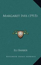 Margaret Ives (1915) by Eli Barber