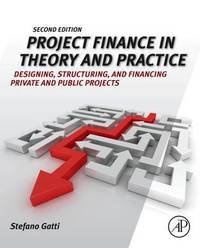 Project Finance in Theory and Practice by Stefano Gatti