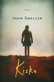 Kiska by John E Smelcer image