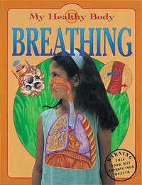 My Healthy Body: Breathing by Jen Green image